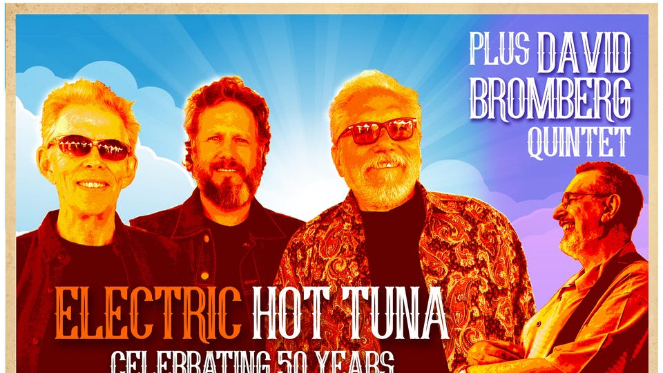 ELECTRIC HOT TUNA + DAVID BROMBERG QUINTET - NIGHT TWO