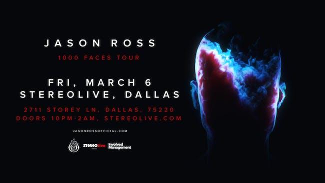 Jason Ross '1000 Faces' Tour - Stereo Live Dallas