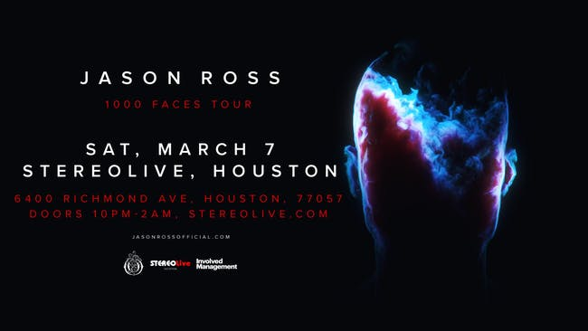 Jason Ross '1000 Faces' Tour - Stereo Live Houston