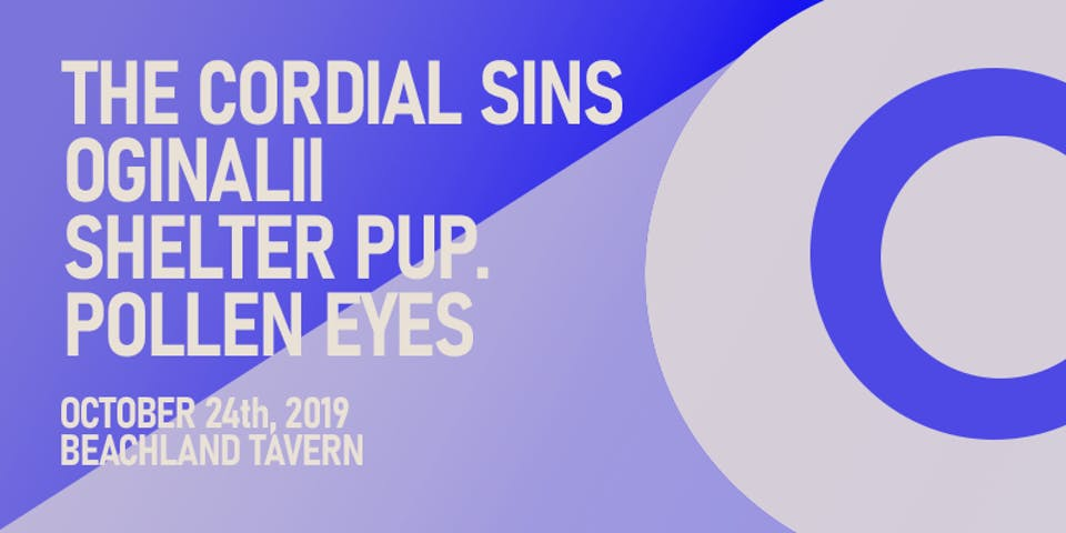 The Cordial Sins • Oginalii • Shelter Pup • Pollen Eyes