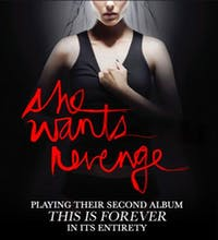 SHE WANTS REVENGE: This Is Forever + The Guidance + Night Drive