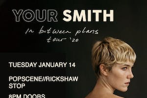YOUR SMITH with support tba