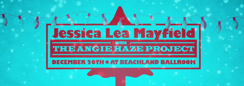 Jessica Lea Mayfield  • The Angie Haze Project