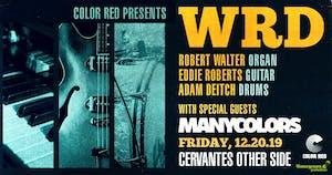 W.R.D. - Robert Walter, Eddie Roberts, Adam Deitch w/ ManyColors