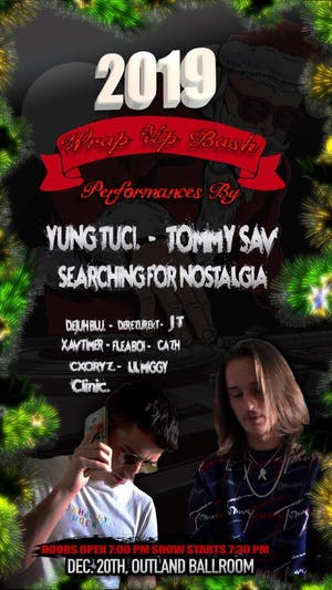 Wrap Up Bash w/ Yung Tuci, Tommysav, Searching for Nostalgia & More