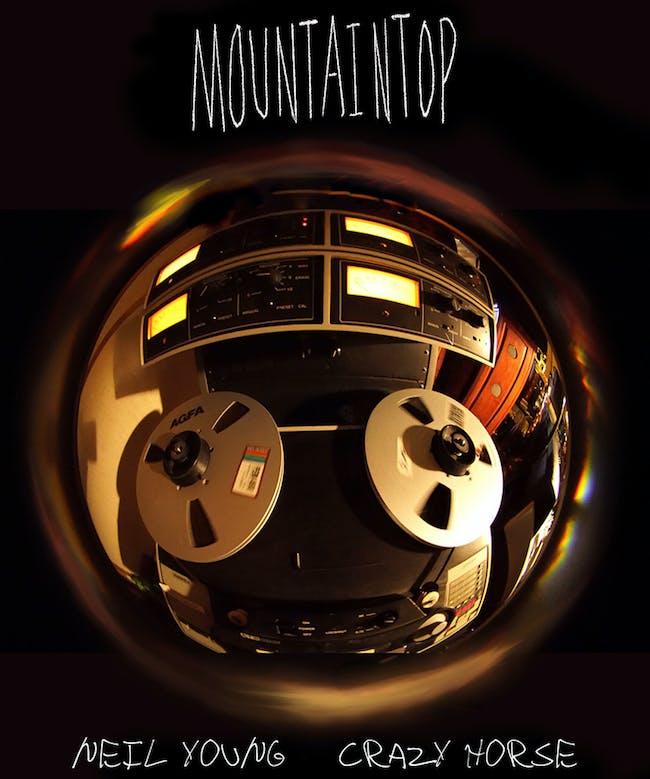 "MOUNTAINTOP - A FILM ABOUT NEIL YOUNG & CRAZY HORSE'S NEW ALBUM ""COLORADO"""