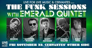 The Funk Sessions w/ Emerald Quintet ft. Skerik, Stanton Moore & More