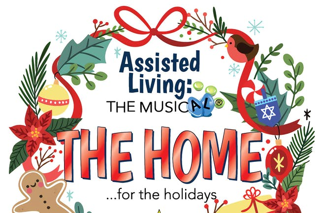 Assisted Living The Musical - Matinee - LOW TICKET ALERT!