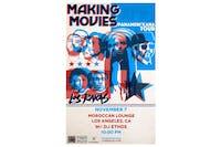 Making Movies / Los Rakas / DJ Ethos