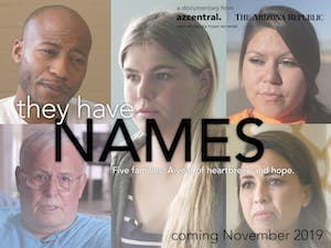 'THEY HAVE NAMES' An Arizona Republic Documentary Screening