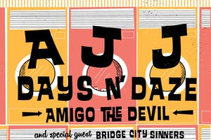 *SOLD OUT* AJJ, Days N Daze, Amigo The Devil - Night 2 of 2