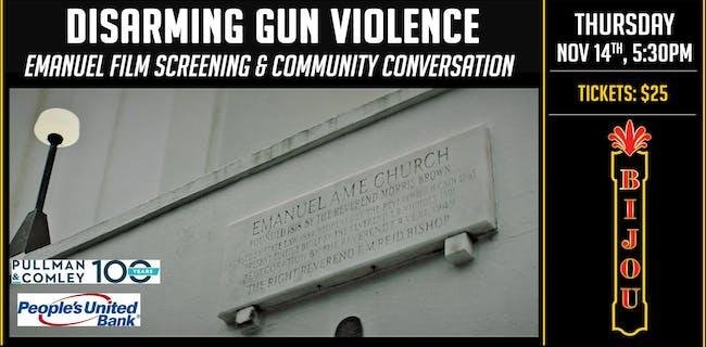 Disarming Gun Violence - Emanuel Film Screening and Community Conversation