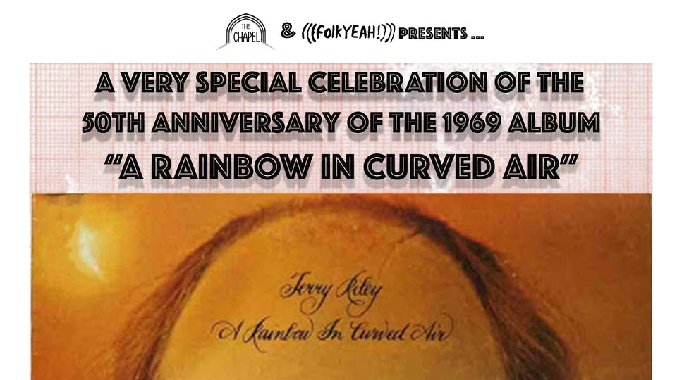 """Terry Riley & Gyan Riley - 50th Anniversary of """"A Rainbow In Curved Air"""""""