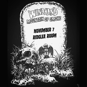 WINDHAND • MOUNTAIN OF SMOKE • Strays at Ridglea Room