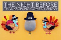 The Night Before Thanksgiving Comedy Show - Special Event