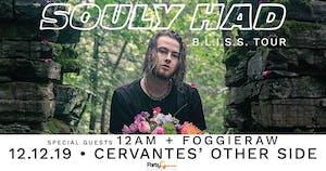 Souly Had - B.L.I.S.S. Tour w/ 12AM & Foggieraw
