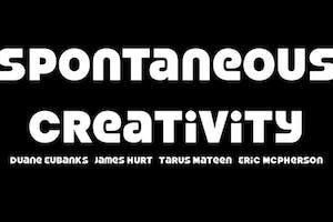 Spontaneous Creativity with Duane Eubanks & Company