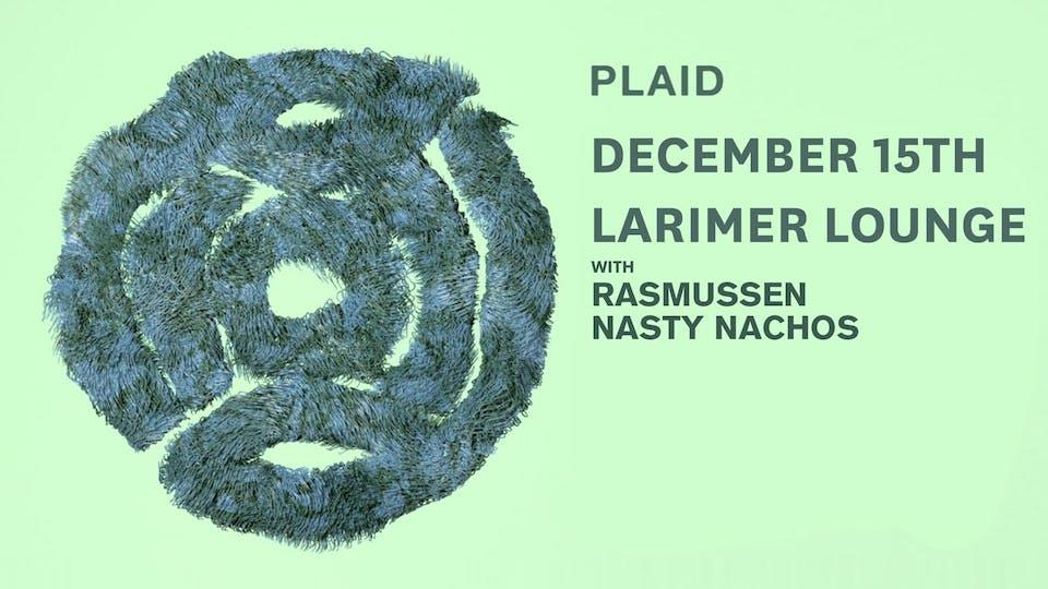 PLAID / Rasmussen / Nasty Nachos