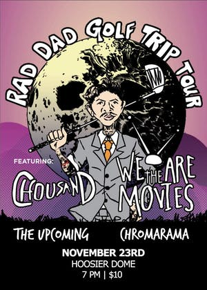 Chousand, We Are The Movies, The Upcoming, Chromarama