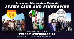 Jyemo Club and Pink Hawks w/ Green Buddha and Special Guests