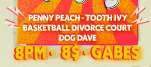 Penny Peach, Tooth Ivy, Basketball Divorce Court & Dog Dave