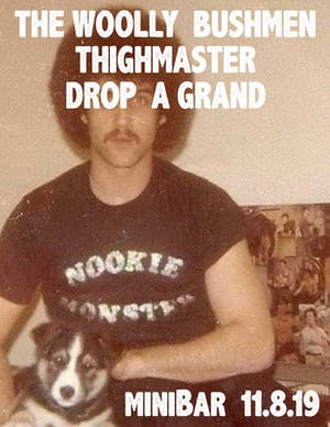 The Woolly Bushmen / Thighmaster / Drop a  Grand