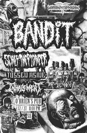 Bandit / Scalp the Pioneer / Tossed Aside / Inhalement