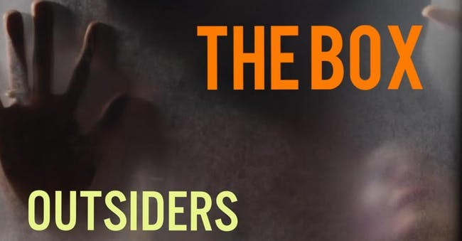 THE BOX: Outsiders