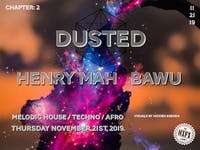 DUSTED: Chapter 2 w/ Bawu & Henry Mah