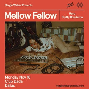 Mellow Fellow • Ruru • Pretty Boy Aaron