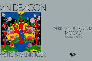 Dan Deacon - Postponed till TBD