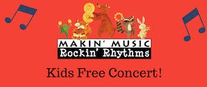 Makin' Music Rockin' Rhythms- Free Kids Concert