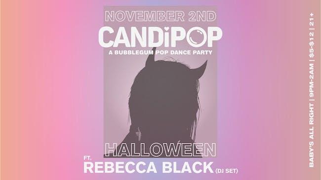 Candi Pop - A Bubblegum Pop Dance Party w/ Rebecca Black (DJ Set)