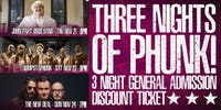 Three Nights of Phunk - 3 Night General Admission Discount Ticket!