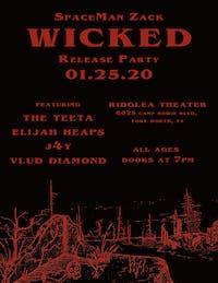 SpaceMan Zack Wicked Release Party Feat. The Teeta, Elijah Heaps & More!