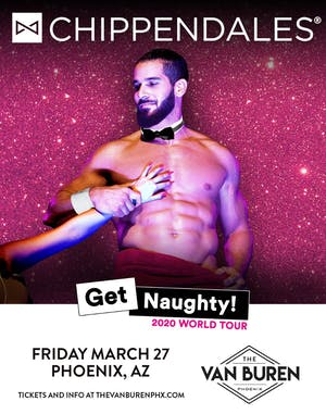 CHIPPENDALES 2020 GET NAUGHTY TOUR