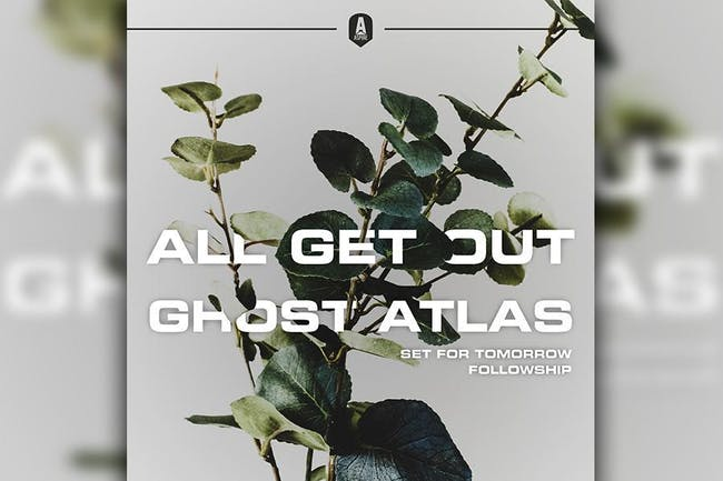 All Get Out w/ Ghost Atlas, Set For Tomorrow, Followship, Flaming Verona