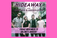 Hideaway with Mykesoul, Jordan Lewis and Abhilasha at Arlene's Grocery!