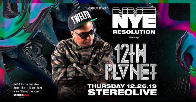 NYE Resolution Feat. 12th Planet - Stereo Live Houston