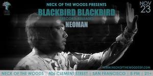 Blackbird Blackbird, NEOMAN