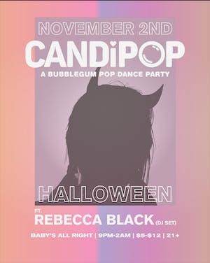 Candi Pop - A Bubblegum Pop Dance Party (ft. guest DJ Rebecca Black)
