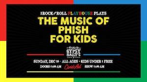 The Rock and Roll Playhouse plays  Music of Phish for Kids