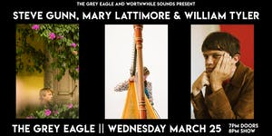 Steve Gunn, Mary Lattimore & William Tyler