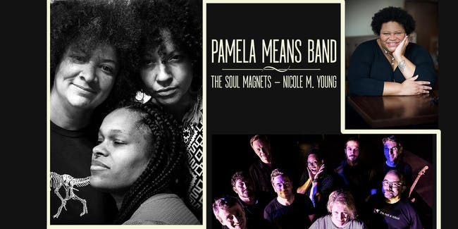 Pamela Means Band w/ The Soul Magnets and Nicole M. Young