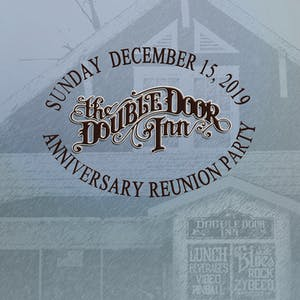 DOUBLE DOOR INN ANNIVERSARY REUNION PARTY