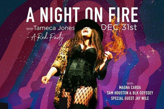 A Night On Fire with Tameca Jones plus Magna Carda, Sam Houston & Jay Wile