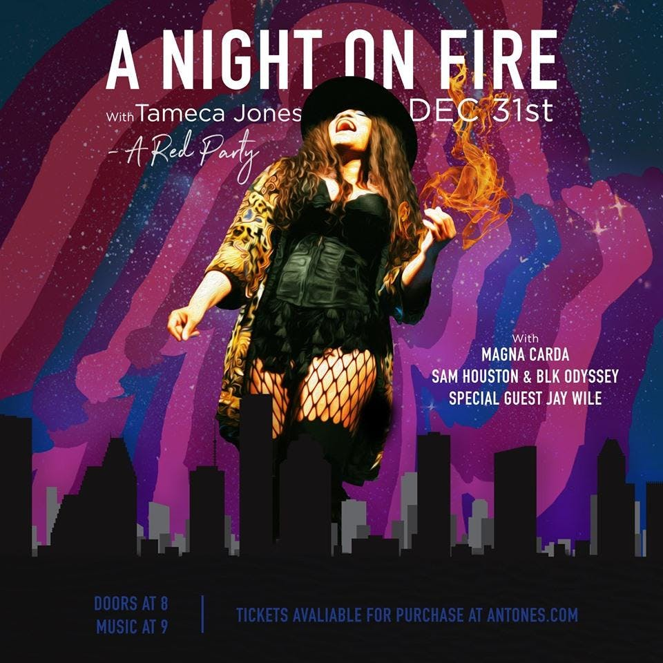 A Night On Fire with Tameca Jones plus Magna Carda, Sam Houston & Jay Wile