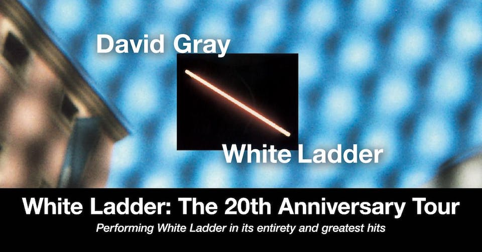 David Gray – White Ladder: The 20th Anniversary Tour