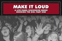 MAKE IT LOUD - Booking The Gig Part One