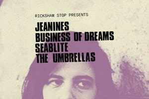 JEANINES / BUSINESS OF DREAMS with Seablite and The Umbrellas
